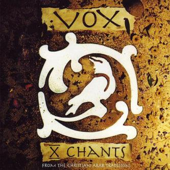 Vox X Chants
