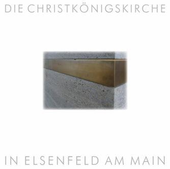 """Buchcover """"Die Christkönigskirche in Elsenfeld am Main in Elsenfeld am Main"""""""