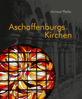 """Buchcover """"Aschaffenburgs Kirchen"""""""